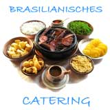 Brasilianisches Catering !